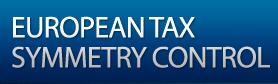 EUROPEAN TAX SYMMETRY CONTROL
