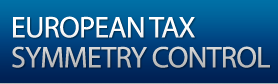 EUROPEAN TAX SYMMETRY CONTROL
